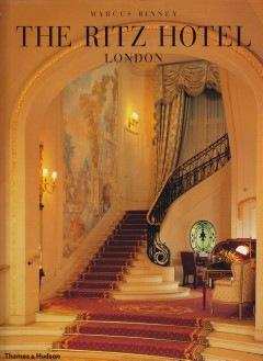 Marcus Binney : The Ritz Hotel London ; Thames & Hudson London, 1999