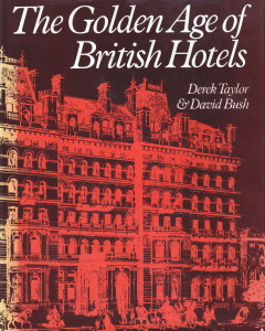 Derek Taylor, David Bush: The Golden Age of British Hotels; Northwood Publications Ltd. London, 1974